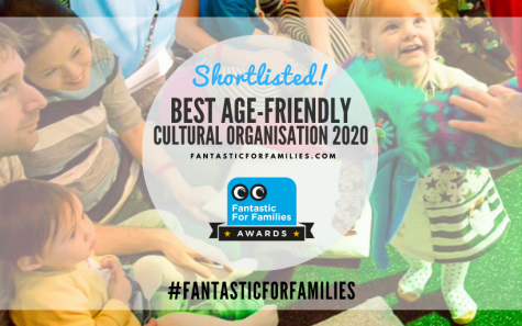 Fantastic for Families Award Nomination for Best Age-Friendly Cultural Organisation
