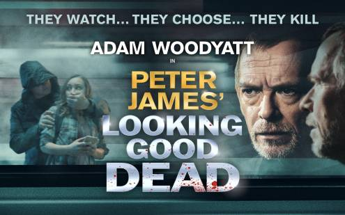 They Watch... They Choose... They Kill. Adam Woodyatt in Peter James' Looking Good Dead